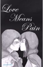 Love Means Pain by Sandroulx