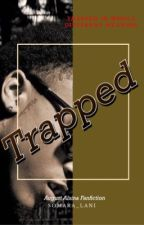 Trapped |August Alsina| by Somara_Lani