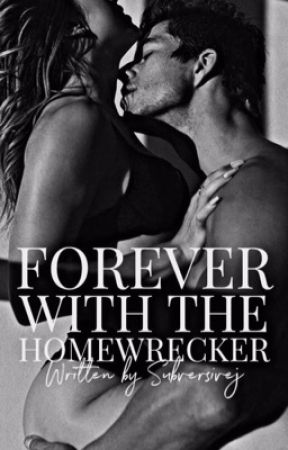 Forever With the Homewrecker by subversivej