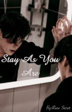 Stay As You Are by Rimo-Secret