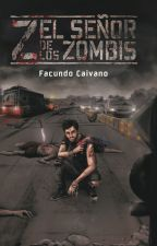 Z El Señor de los Zombis (Edición Definitiva) by FacundoCaivano