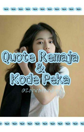 Quotes Remaja Dan Kode Peka Zahraafandy Wattpad