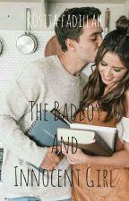 The BadBoy And Innocent Girl by rosittafadilah