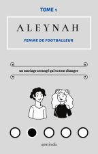 A L E Y N A H, FEMME DE FOOTBALLEUR 💍 by snigdaaaa
