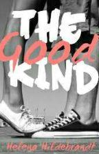 The Good Kind  by HelenaHildebrandt7
