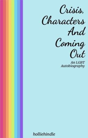 Crisis, Characters And Coming Out (LGBTQ+) by holliehindle