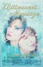 Bittersweet Marriage Life by BestKpopFics