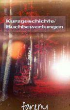 Kurzgeschichten / Buchbewertungen (Alles drum und dran) by Fareny