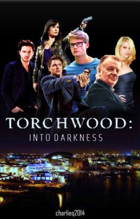 Torchwood: Into Darkness (Book 1 of the 'Torchwood: Crisis Year' Trilogy) by charlieq2014
