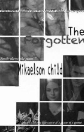 The forgotten Mikealson child - 3 - Wattpad