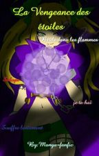 La Vengeance des étoiles { FINI } ♥♥ by Manga-fanfic
