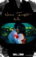 Never forget me. by Rania_L_hemmo