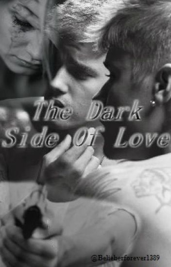 The Dark Side Of Love. {Justin Bieber y Tu} |Terminada|