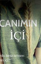 CANIMIN İÇİ(Duzenleniyor) by queenhearts16