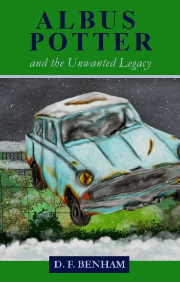 Albus Potter and the Unwanted Legacy