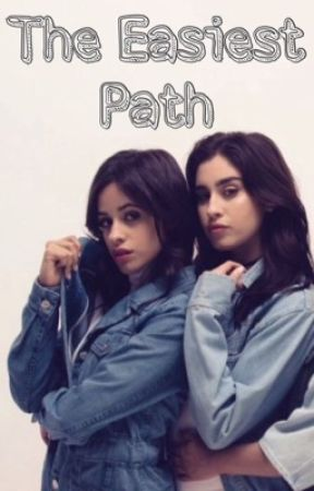 The Easiest Path (Camren) by LesbianNails