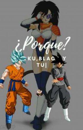 ¿Porque?  Goku,Black y tu  by Ashuri123