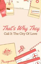 That's Why They Call It The City Of Love by Escope7582