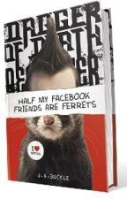 Half my Facebook Friends are Ferrets by JackieBuckle