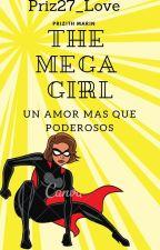 The Mega Girl (TMG #1) [Corrigiendo] by Priz27_Love