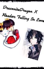 DraconiteDragon X Reader: Falling In Love by Storm_Life