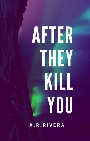 After They Kill You by ARRivera