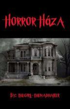 Horror Háza by thegirl-themadhatter