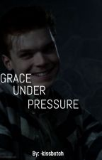 GRACE UNDER PRESSURE ➢JEROME VALESKA by lovelyvaleska