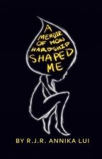 A Memoir of How Hardship Shaped Me by RockyJune
