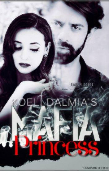 ArShi FF : The Mafia Princess - Koeli Dalmiya (AppyIndy) - Wattpad
