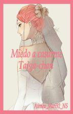 Fanfic NS: Miedo a casarme (+17) by Atenea_Mari92_NS