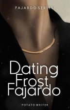 Dating Frost Fajardo by liliana_aria