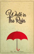 Walk In The Rain by Ad_verNext