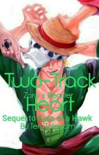 Two-Track Heart: Zoro x Reader (Sequel) by TeruTategami