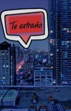 Te extraño | Sitteo | Completa  by BenjaminCastillo5