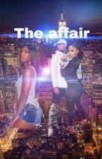 The affair  by its_ya_girl_tete