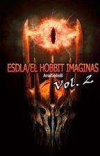 ESDLA/EL HOBBIT IMAGINAS Vol.2 by AnaSolisB