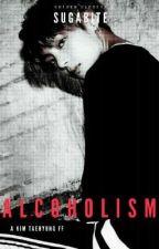 Alcoholism [K.t.h.] by Sugabite