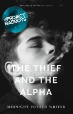 The Thief and the Alpha (Book One of the Warrior Series) ✔️ by MidnightPotatoWriter