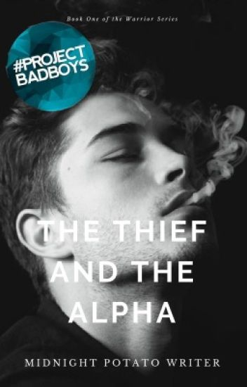 The Thief and the Alpha (Book One of the Warrior Series) ✔️
