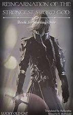 Reincarnation of the Strongest Sword God by de_wea