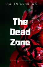 THE DEAD ZONE | by CaptainAndrews
