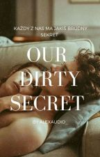 Our Dirty Secret  by alexaudio_