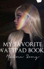 My Favorite Wattpad Books by RaineSong