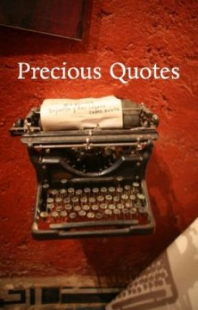 Precious Quotes by music_reader2013