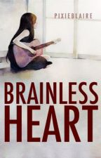 Brainless Heart  by pixieblaire