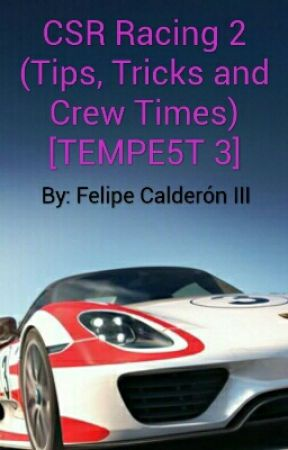 CSR Racing 2 (Tips, Tricks and Crew Times) [TEMPE5T 3