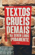 Textos Cruéis Demais Para Serem Lidos Rapidamente😢❤ by AshleyAlessandrah