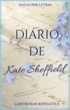 Diário de Kate Sheffield  by Lady_RohanBewcastle