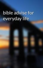 bible advise for everyday life by kjvtimes